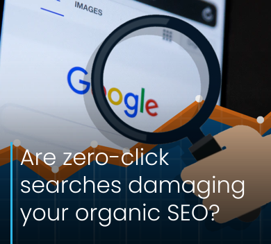 Are zero-click searches damaging your organic SEO: Redhill Reigate Horley Crawley Horsham digital marketing